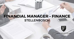 Financial Manager - Finance | Stellenbosch